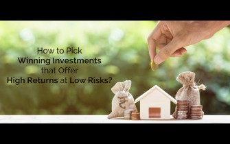 Investing 101 – How to Pick Winning Investments that Offer High Returns at Low Risks?